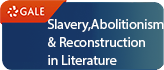 Slavery, Abolitionism, and Reconstruction in Literature