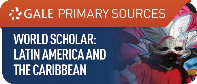 World Scholar Historical Archive:  Latin America
