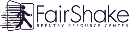Fair Shake | Reentry Resources