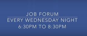 Job Forum - Wednesdays - 6:30 PM