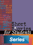 Short Stories for Students, v. 25