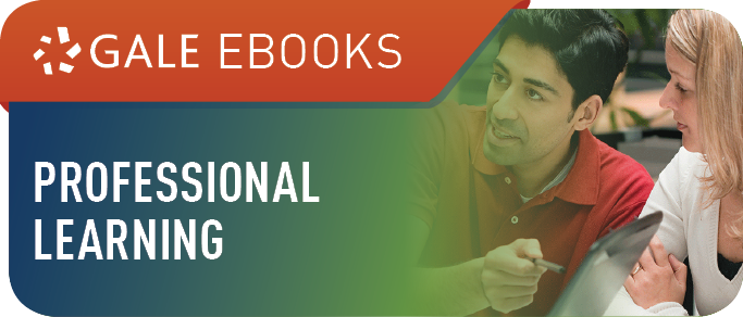 Gale eBooks: Professional Learning