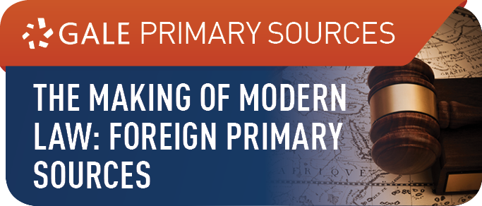 The Making of Modern Law: Foreign Primary Sources, 1600-1970