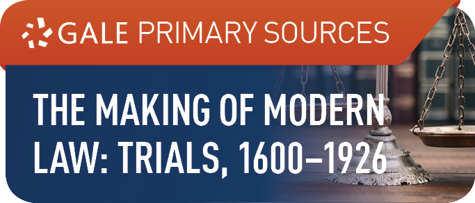 The Making of Modern Law: Trials, 1600-1926